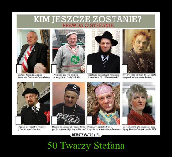 50 Twarzy Stefana –