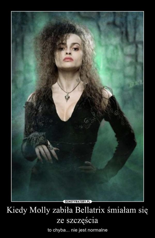 Kiedy Molly zabiła Bellatrix śmiałam się ze szczęścia – to chyba... nie jest normalne