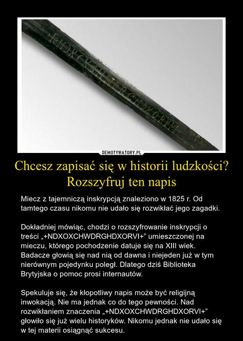 Chcesz zapisać się w historii ludzkości? Rozszyfruj ten napis