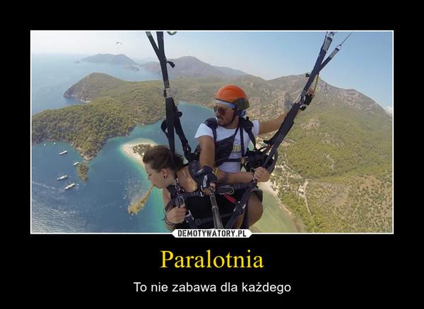 Paralotnia – To nie zabawa dla każdego