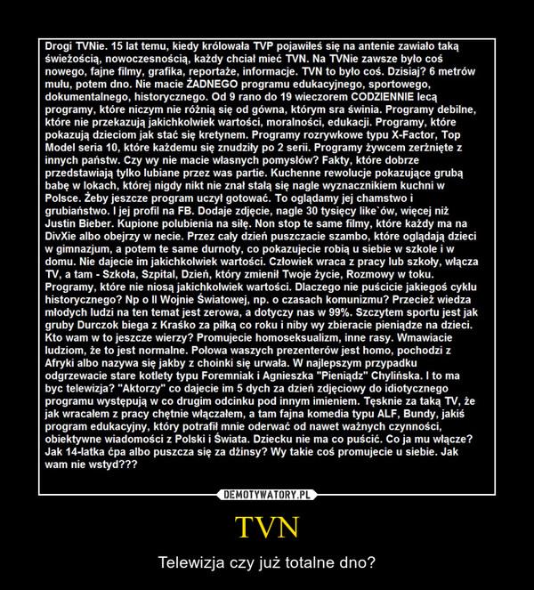 TVN – Telewizja czy już totalne dno?