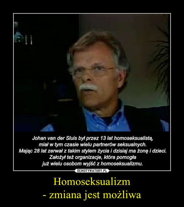 Homoseksualizm- zmiana jest możliwa –
