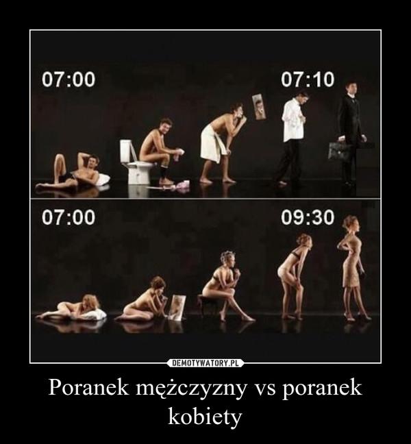Poranek mężczyzny vs poranek kobiety –
