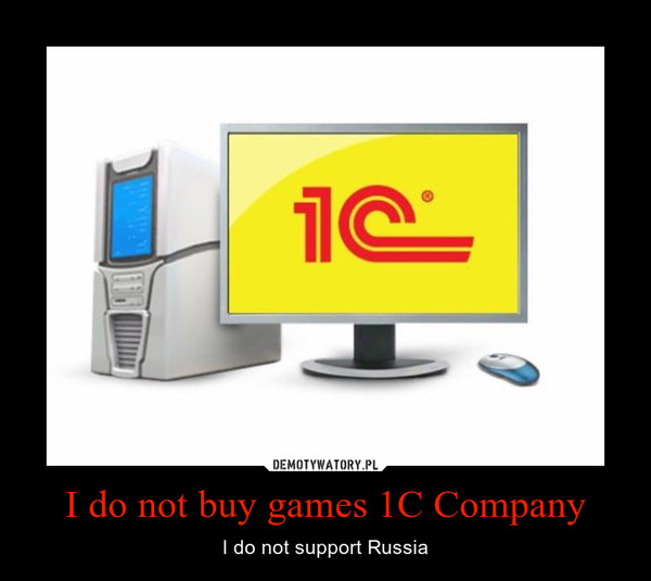 I do not buy games 1C Company – I do not support Russia