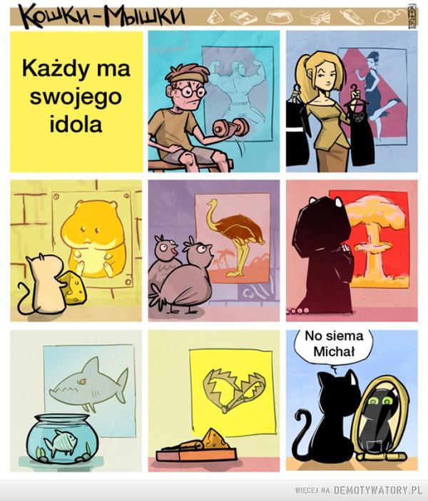Każdy ma swojego idola –