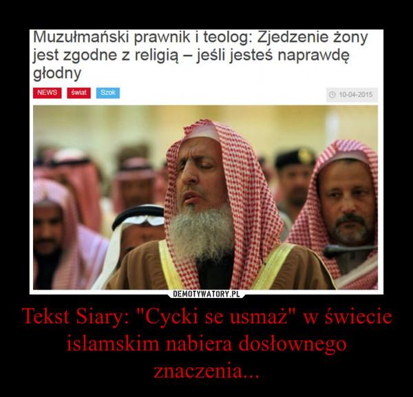 """Tekst Siary: """"Cycki se usmaż"""" w świecie islamskim nabiera dosłownego znaczenia... –"""