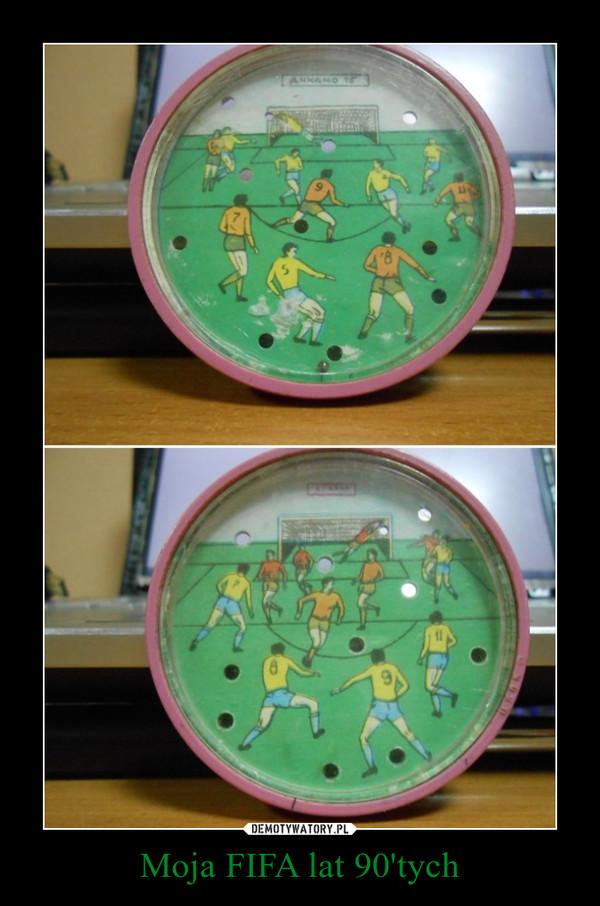 Moja FIFA lat 90'tych –