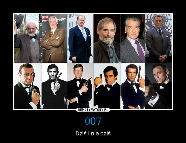 007 – Dziś i nie dziś