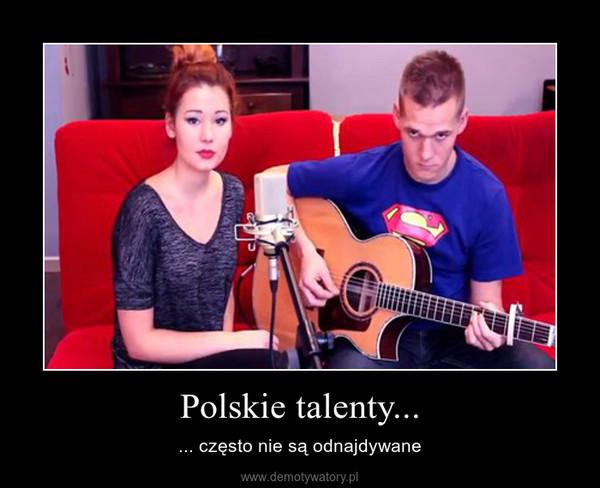 Polskie talenty... – ... często nie są odnajdywane