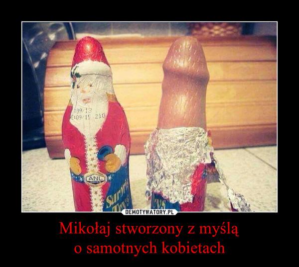 Mikołaj stworzony z myślą o samotnych kobietach –