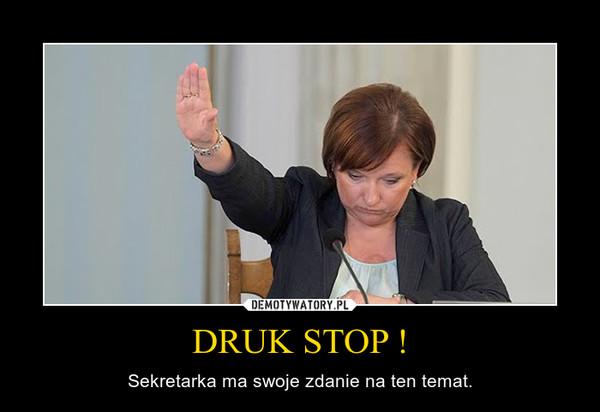 DRUK STOP ! – Sekretarka ma swoje zdanie na ten temat.