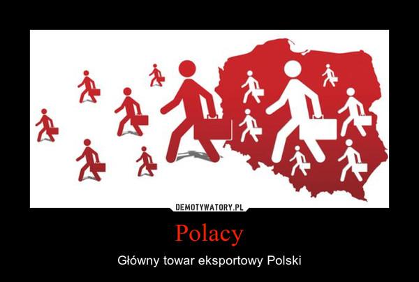 Polacy – Główny towar eksportowy Polski