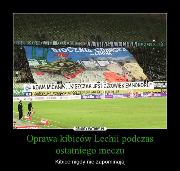 Oprawa kibiców Lechii podczas ostatniego meczu – Kibice nigdy nie zapominają