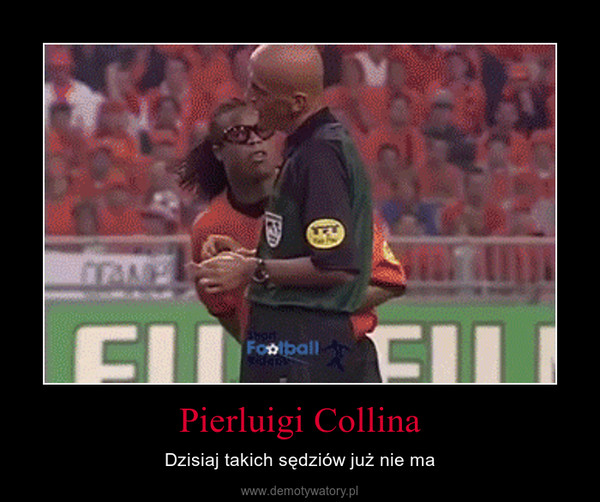 Pierluigi Collina – Dzisiaj takich sędziów już nie ma