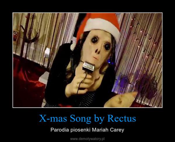 X-mas Song by Rectus – Parodia piosenki Mariah Carey