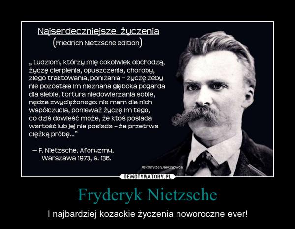 Fryderyk Nietzsche – I najbardziej kozackie życzenia noworoczne ever!