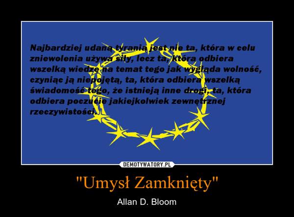 """""""Umysł Zamknięty"""" – Allan D. Bloom"""