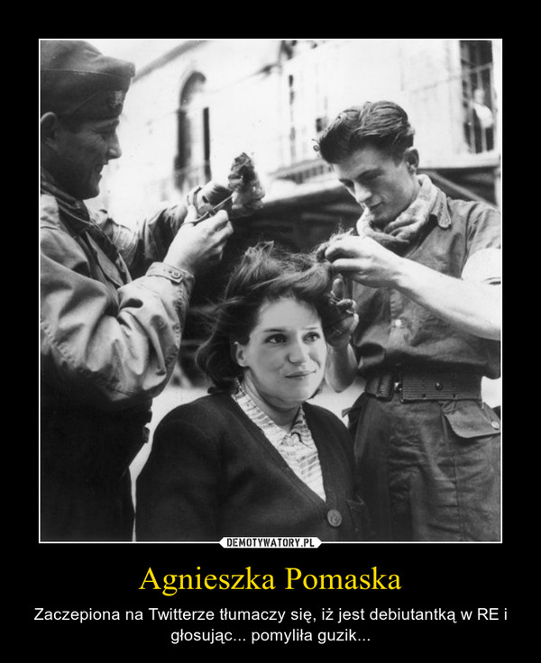 Agnieszka Pomaska – Zaczepiona na Twitterze tłumaczy się, iż jest debiutantką w RE i głosując... pomyliła guzik...