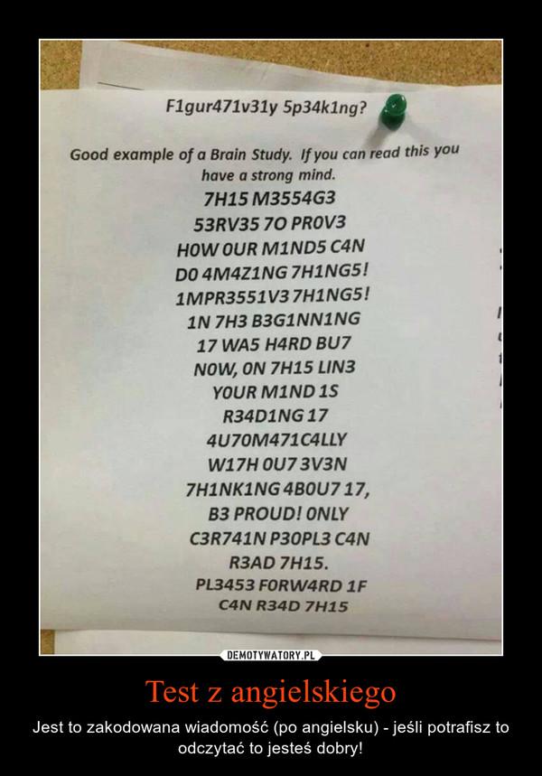 Test z angielskiego – Jest to zakodowana wiadomość (po angielsku) - jeśli potrafisz to odczytać to jesteś dobry!