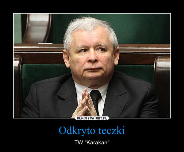 """Odkryto teczki – TW """"Karakan"""""""