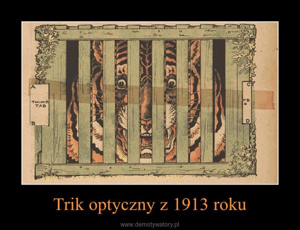 Trik optyczny z 1913 roku –