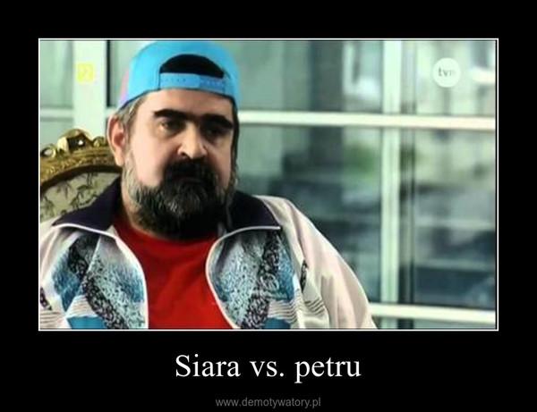 Siara vs. petru –