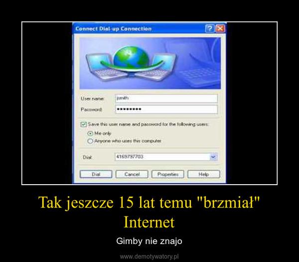 """Tak jeszcze 15 lat temu """"brzmiał"""" Internet – Gimby nie znajo"""