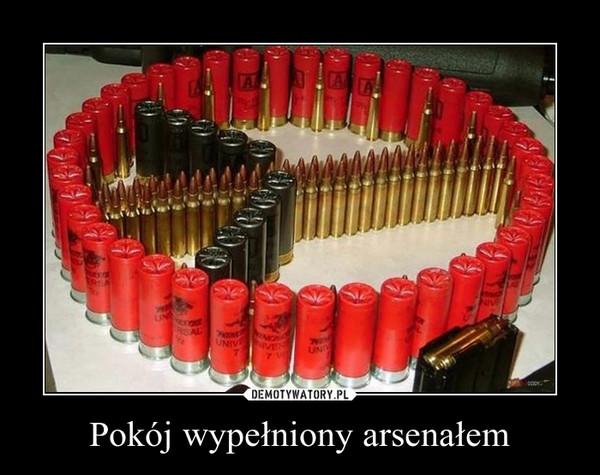 Pokój wypełniony arsenałem –