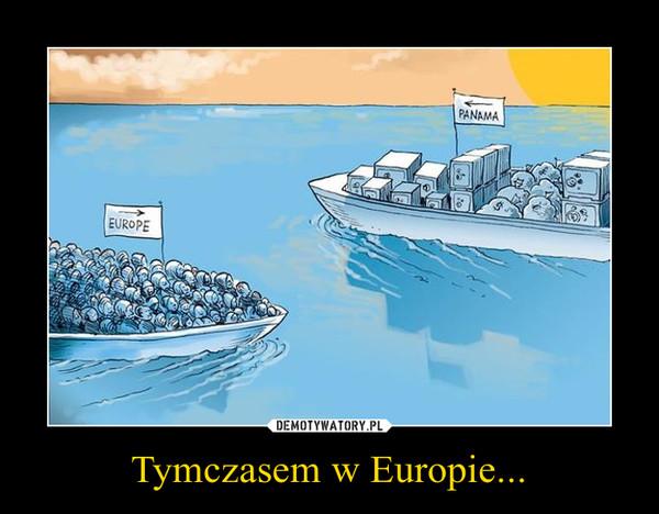 Tymczasem w Europie... –