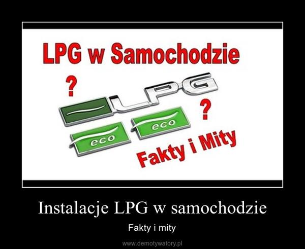 Instalacje LPG w samochodzie – Fakty i mity