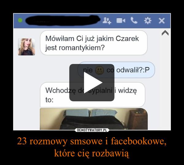 23 rozmowy smsowe i facebookowe, które cię rozbawią –