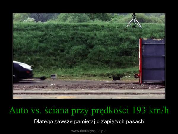 Auto vs. ściana przy prędkości 193 km/h – Dlatego zawsze pamiętaj o zapiętych pasach
