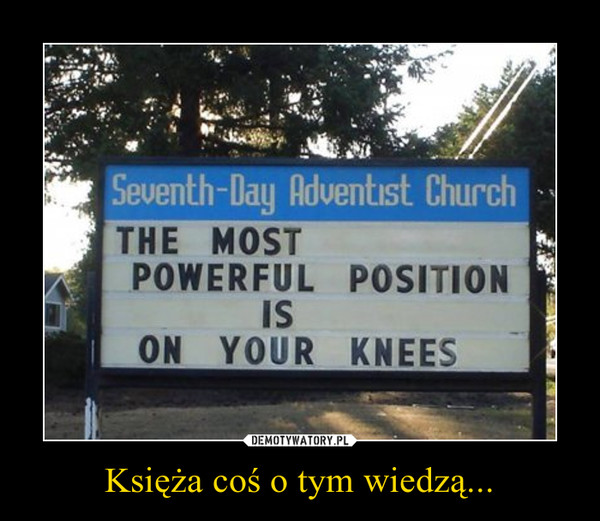 Księża coś o tym wiedzą... –