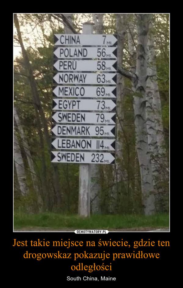 Jest takie miejsce na świecie, gdzie ten drogowskaz pokazuje prawidłowe odległości – South China, Maine