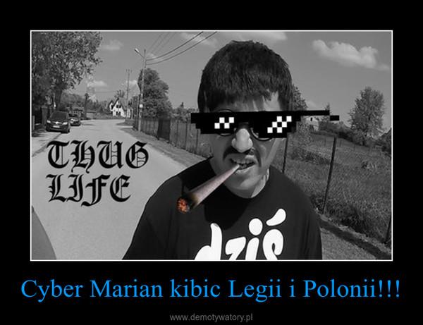 Cyber Marian kibic Legii i Polonii!!! –