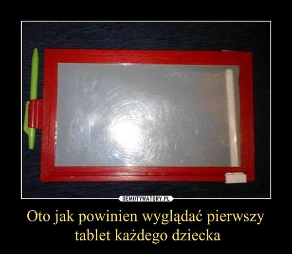 Oto jak powinien wyglądać pierwszy tablet każdego dziecka –