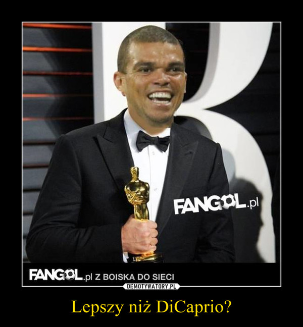 Lepszy niż DiCaprio? –