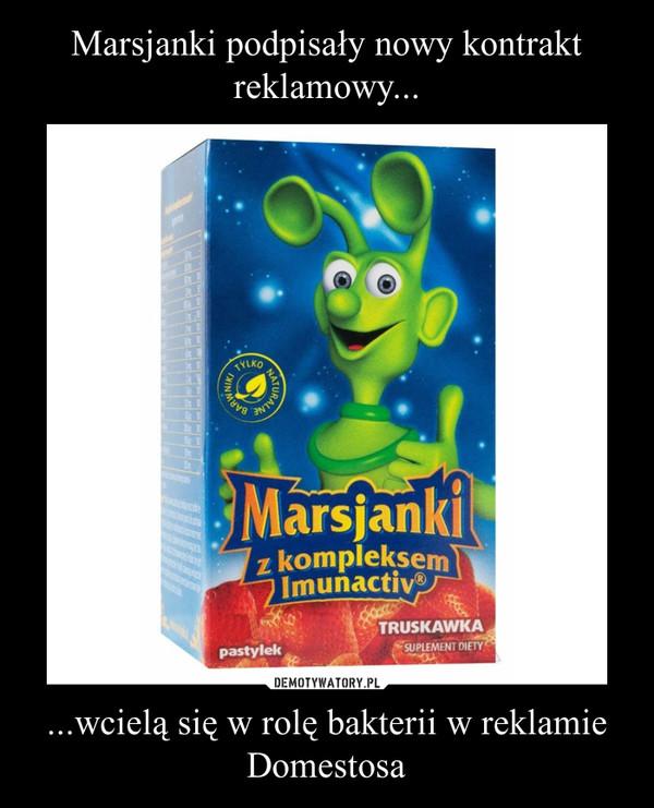 ...wcielą się w rolę bakterii w reklamie Domestosa –