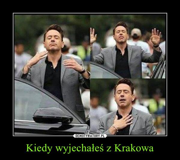 Kiedy wyjechałeś z Krakowa –