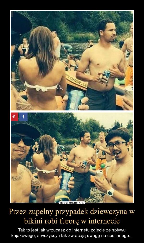 Przez zupełny przypadek dziewczyna w bikini robi furorę w internecie – Tak to jest jak wrzucasz do internetu zdjęcie ze spływu kajakowego, a wszyscy i tak zwracają uwagę na coś innego...
