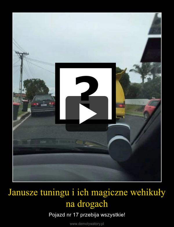 Janusze tuningu i ich magiczne wehikuły na drogach – Pojazd nr 17 przebija wszystkie!