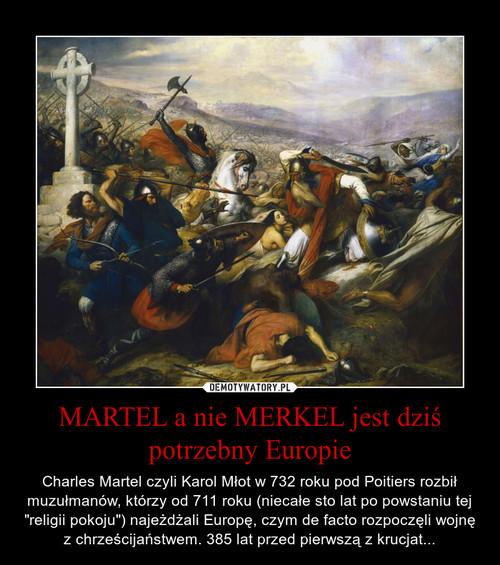 MARTEL a nie MERKEL jest dziś potrzebny Europie