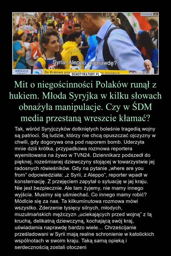 Mit o niegościnności Polaków runął z hukiem. Młoda Syryjka w kilku słowach obnażyła manipulacje. Czy w ŚDM media przestaną wreszcie kłamać?