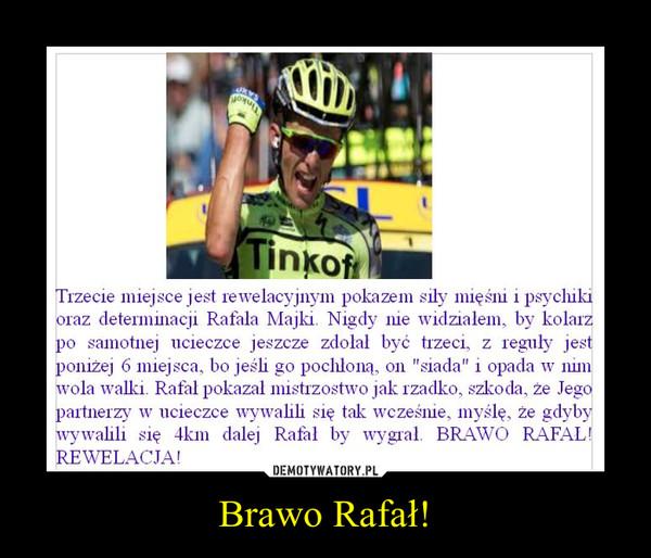 Brawo Rafał! –