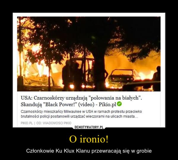 O ironio! – Członkowie Ku Klux Klanu przewracają się w grobie