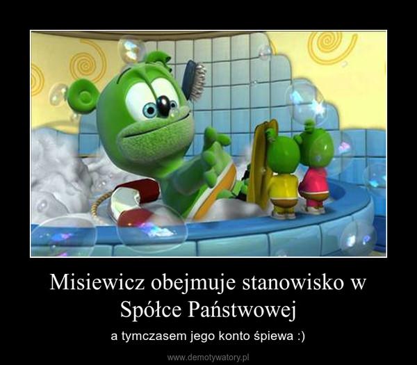 Misiewicz obejmuje stanowisko w Spółce Państwowej – a tymczasem jego konto śpiewa :)