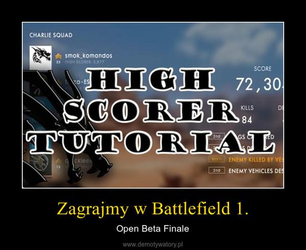 Zagrajmy w Battlefield 1. – Open Beta Finale