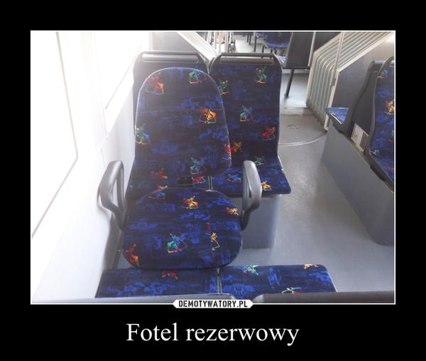 Fotel rezerwowy –