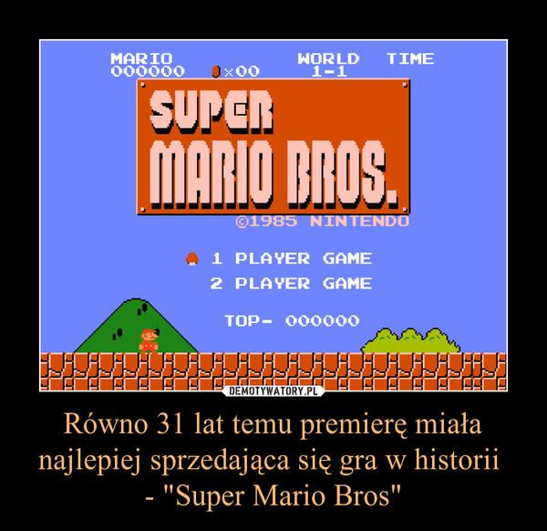 """Równo 31 lat temu premierę miała najlepiej sprzedająca się gra w historii - """"Super Mario Bros"""" –"""