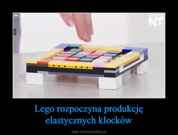 Lego rozpoczyna produkcjęelastycznych klocków –